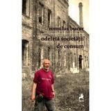 Odeleta societatii de consum - Romulus Bucur, editura Tracus Arte