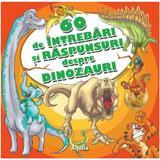 60 de intrebari si raspunsuri despre dinozauri, editura Aquila