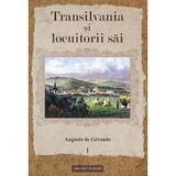 Transilvania si locuitorii sai Vol.1 - Auguste de Gerando, editura Casa Cartii De Stiinta