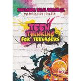 Teen thinking for teenagers - Ruxadra Dragolea, editura Libris Editorial