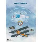 Asociatia aviatorilor brasoveni la 30 de ani de la constituire - Traian Tomescu, editura Libris Editorial