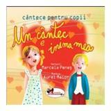 Un cantec e inima mea - Marcela Penes Carte + CD Audio, editura Aramis