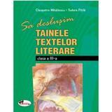 Sa deslusim tainele textelor literare clasa 3 - Cleopatra Mihailescu, Tudora Pitila, editura Aramis