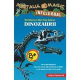 Portalul Magic Infojurnal: Dinozaurii - Will Osborne, Mary Pope Osborne, editura Paralela 45