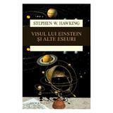 Visul lui Einstein si alte eseuri - Stephen W. Hawking, editura Humanitas
