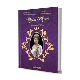 Regina Maria - Cristian Mosneanu, editura Librex