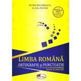 Limba romana, ortografie si punctuatie. Teorie si exercitii - Petru Bucurenciu, Olivia Trifan, editura Aramis