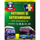 Autobuze si Autocamioane + CD - Ed.2018 - Marius Stanculescu, editura Teocora