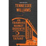 Un tramvai numit dorinta 2018 - Tennessee Williams, editura Grupul Editorial Art