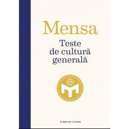 Teste de cultura generala. Mensa, editura Litera