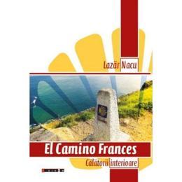 El Camino Frances - Lazar Nacu, editura Eikon