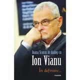 In definitiv... - Ioana Scorus in dialog cu Ion Vianu, editura Polirom