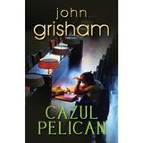Cazul Pelican - John Grisham, editura Rao