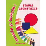 Figuri Geometrice - Coloram Si Invatam! editura Art Libri