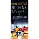 Autonomie, Suveranitate Si Autodeterminare - Hannum Hurst