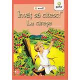 Invat sa citesc! Nivelul 2 - La cirese - Ion Creanga, editura Gama