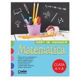 Matematica cls 5 - Caiet de vacanta - Dana Ioana Alexandrescu, editura Corint