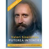 Puterea intenției - Valeri Sinelnikov - editura Helen