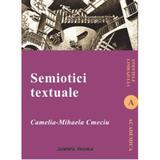 Semiotici textuale - Camelia-Mihaela Cmeciu, editura Institutul European