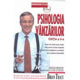 Psihologia vanzarilor ed. a 2-a - Brian Tracy, editura Business Tech
