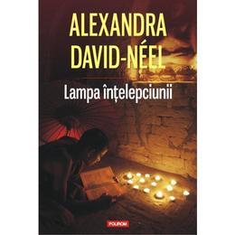 Lampa intelepciunii - Alexandra David-Neel, editura Polirom