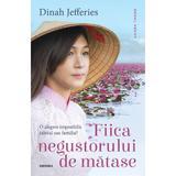 Fiica negustorului de matase Dinah Jefferies - editura Nemira