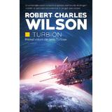 Turbion (Seria Turbion, partea I) Robert Charles Wilson - editura Nemira