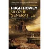 Silozul. Generatiile (Seria Silozul, partea a III-a, ed. 2018) Hugh Howey - editura Nemira