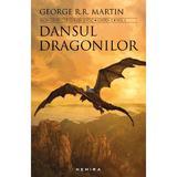 Dansul dragonilor (Seria Cantec de gheata si foc, partea a V-a, ed. 2017) George R.R. Martin - editura Nemira