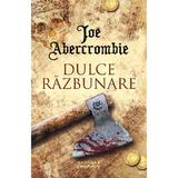 Dulce razbunare Joe Abercrombie - editura Nemira