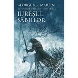 Iuresul sabiilor (Seria Cantec de gheata si foc, partea a III-a, ed. 2017) George R.R. Martin - editura Nemira