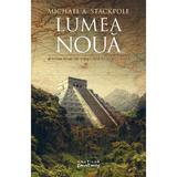 Lumea noua (Trilogia Marile Descoperiri, partea a III-a) Michael A. Stackpole - editura Nemira