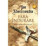 Fara indurare (Trilogia Prima Lege, partea a II-a) Joe Abercrombie - editura Nemira