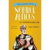 Nobilul Aeticus si o calatorie in jurul lumii Alexia Udriste - editura Nemira