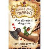 Cum sa vorbesti dragoneza Cressida Cowell - editura Nemira
