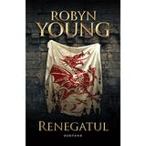 Renegatul (Seria Rebeliunea, partea a II-a) Robyn Young - editura Nemira
