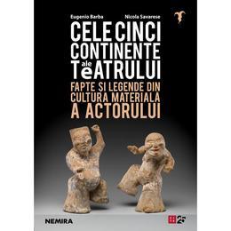 Cele cinci continente ale teatrului Eugenio Barba - editura Nemira