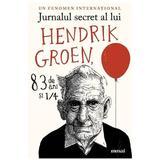 Jurnalul secret al lui Hendrik Groen, 83 de ani si 1/4 - Hendrik Groen, editura Grupul Editorial Art