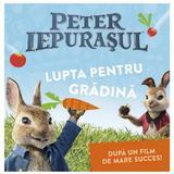 Peter Iepurasul. Lupta pentru gradina - Frederick Warne, editura Grupul Editorial Art