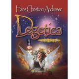 Degetica si alte povesti - Hans Christian Andersen, editura Gramar