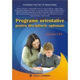 Programe orientative pentru disciplinele optionale cls 1-4 - Roxana Enache, editura Carminis