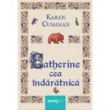 Catherine cea indaratnica - Karen Cushman, editura Grupul Editorial Art