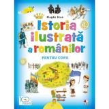 Istoria ilustrata a romanilor pentru copii - Magda Stan, editura Litera