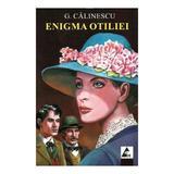 Enigma Otiliei - George Calinescu, editura Agora