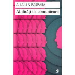 Abilitati de comunicare ed.2 - Allan and Barbara Pease, editura Curtea Veche