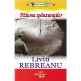 Padurea spanzuratilor - Liviu Rebreanu, editura Prestige