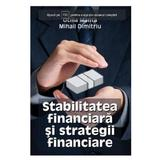 Stabilitatea financiara si strategii financiare - Otilia Manta, Mihail Dimitriu, editura Letras