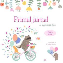 Primul jurnal al copilului tau. Pentru fetite - Kaliaha Volha, editura Curtea Veche