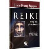 Reiki Intre Mit Si Realitate - OvidiU-Dragos Argesanu, editura Dao Psi