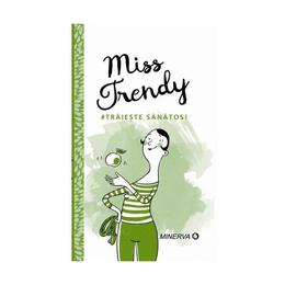 Miss Trendy - Traieste sanatos!, editura Minerva